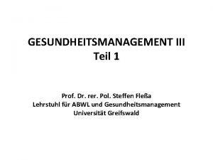 GESUNDHEITSMANAGEMENT III Teil 1 Prof Dr rer Pol