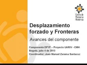 Desplazamiento forzado y Fronteras Avances del componente Componente