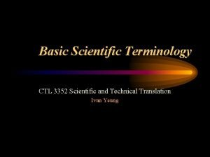 Basic Scientific Terminology CTL 3352 Scientific and Technical