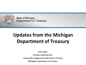 State of Michigan Department of Treasury Updates from