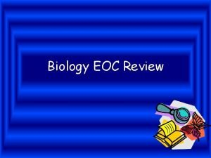 Biology EOC Review Table of Contents Goal 1