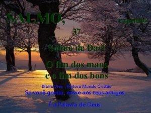 SALMO captulo 37 Salmo de Davi O fim