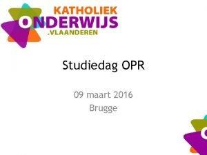 Studiedag OPR 09 maart 2016 Brugge liefde voor