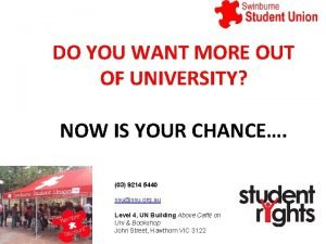 DO YOU WANT MORE OUT OF UNIVERSITY NOW