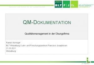 Forschen und Prfen fr die Landwirtschaft QMDOKUMENTATION Qualittsmanagement