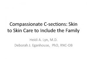 Compassionate Csections Skin to Skin Care to Include