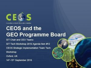 Committee on Earth Observation Satellites CEOS and the
