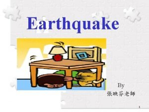 Earthquake By 1 What is an earthquake The