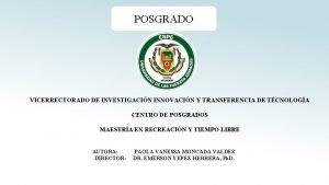 POSGRADO VICERRECTORADO DE INVESTIGACIN INNOVACIN Y TRANSFERENCIA DE