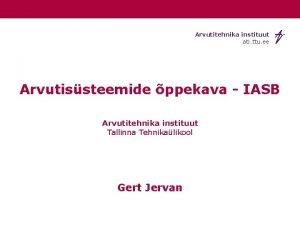 Arvutitehnika instituut ati ttu ee Arvutissteemide ppekava IASB