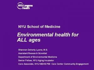 NYU School of Medicine Environmental health for ALL