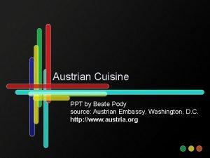 Austrian Cuisine PPT by Beate Pody source Austrian