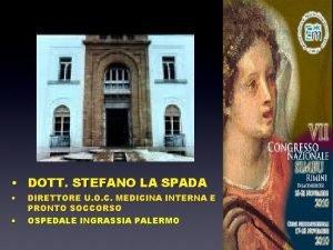 DOTT STEFANO LA SPADA DIRETTORE U O C