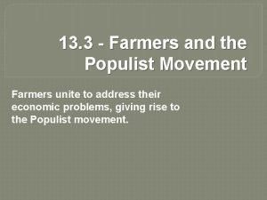 13 3 Farmers and the Populist Movement Farmers