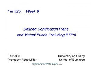 Fin 525 Week 9 Defined Contribution Plans and
