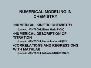 NUMERICAL MODELING IN CHEMISTRY NUMERICAL KINETIC CHEMISTRY Lorentz