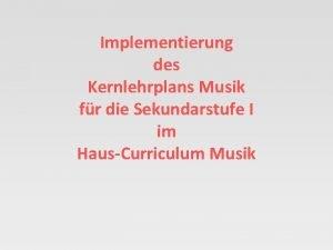 Implementierung des Kernlehrplans Musik fr die Sekundarstufe I