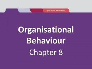 Organisational Behaviour Chapter 8 Culture in organisations Objectives