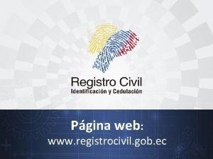 Pgina web www registrocivil gob ec La pgina