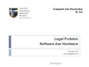 Komputer dan Masyarakat IF324 Legal Proteksi Software dan
