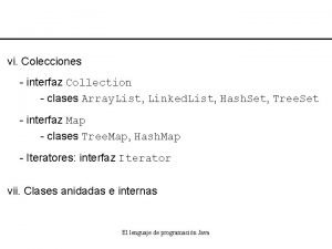 vi Colecciones interfaz Collection clases Array List Linked