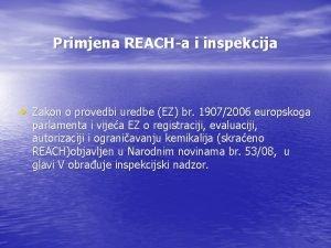 Primjena REACHa i inspekcija Zakon o provedbi uredbe