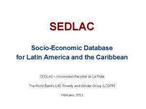 SEDLAC SocioEconomic Database for Latin America and the