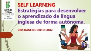 SELF LEARNING Estratgias para desenvolver o aprendizado de