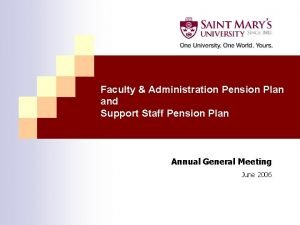Faculty Administration Pension Plan and Support Staff Pension