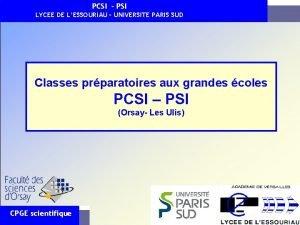 PCSI PSI LYCEE DE LESSOURIAU UNIVERSITE PARIS SUD