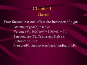 Chapter 11 Gases Four factors that can affect