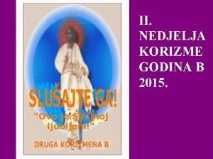 II NEDJELJA KORIZME GODINA B 2015 1 PROSTI