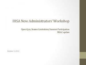 IHSA New Administrators Workshop Open Gym Season Limitations