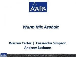 Warm Mix Asphalt Warren Carter Cassandra Simpson Andrew