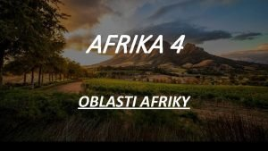 AFRIKA 4 OBLASTI AFRIKY 1 SEVERN ARABSK AFRIKA