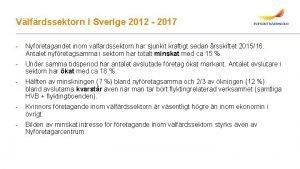 Vlfrdssektorn i Sverige 2012 2017 Nyfretagandet inom vlfrdssektorn