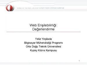 Web Eriilebilirlii Deerlendirme Yeliz Yeilada Bilgisayar Mhendislii Program
