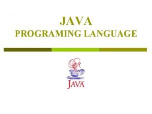 JAVA PROGRAMING LANGUAGE Content of Java 2 SDK