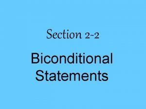 Section 2 2 Biconditional Statements Biconditional statement a