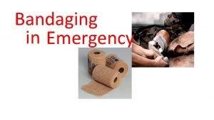 Bandaging in Emergency Mokhtar Jamil M Kep Overvi