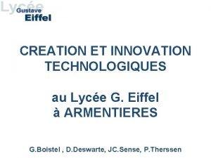 CREATION ET INNOVATION TECHNOLOGIQUES au Lyce G Eiffel