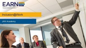 InclusionWork JAN Academy Ask EARN org Employer Assistance