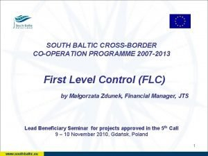 SOUTH BALTIC CROSSBORDER COOPERATION PROGRAMME 2007 2013 First