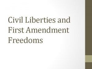 Civil Liberties and First Amendment Freedoms Unalienable Rights