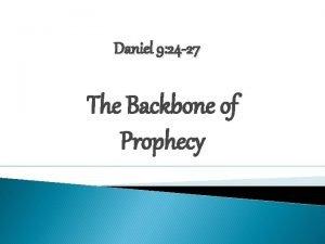 Daniel 9 24 27 The Backbone of Prophecy