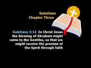 Galatians Chapter Three Galatians 3 14 In Christ