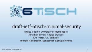 draftietf6 tischminimalsecurity Malia Vuini University of Montenegro Jonathan