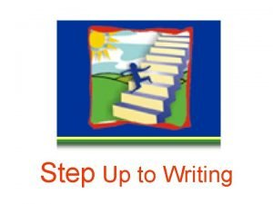 Step Up to Writing Step Up To Writing