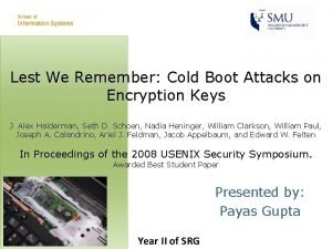 Lest We Remember Cold Boot Attacks on Encryption
