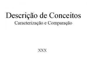 Descrio de Conceitos Caracterizao e Comparao XXX Descrio